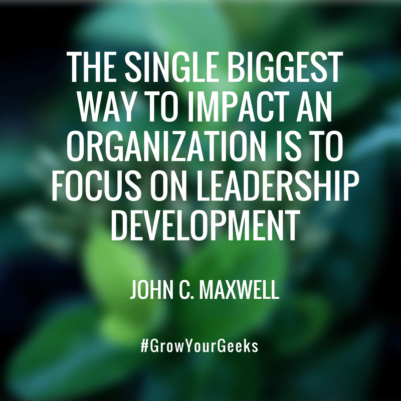 """""""The single biggest way to impact an organisation is to focus on Leadership Development"""" - John C. Maxwell"""