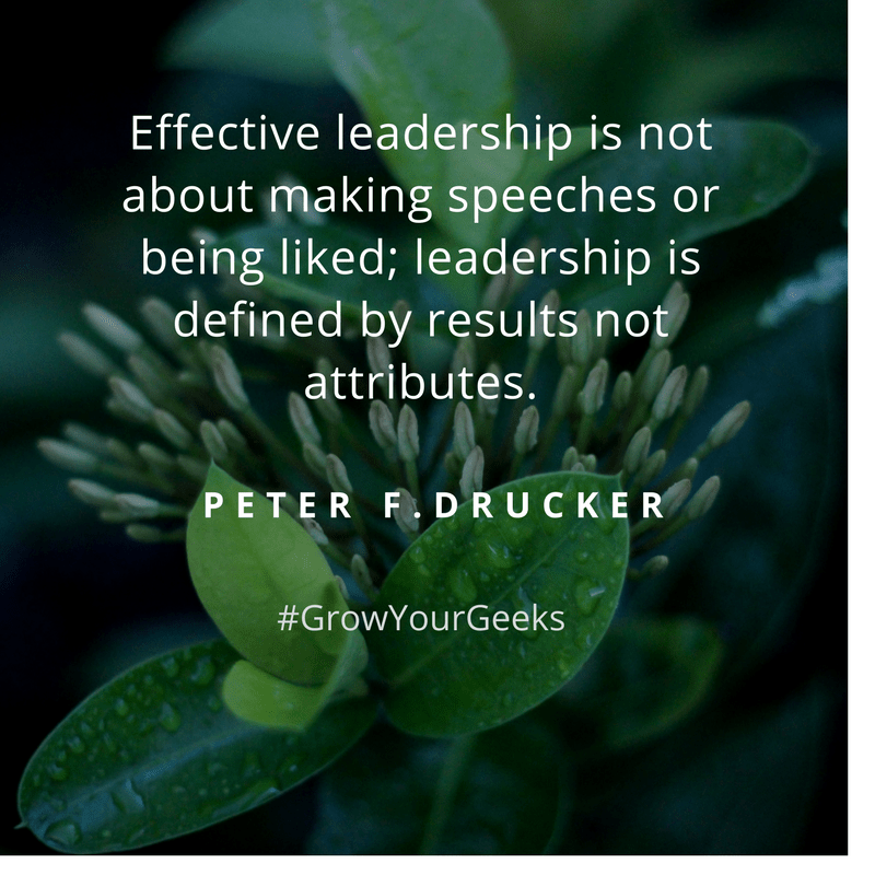 """""""Effective leadership is not about making speeches or being liked; leadership is defined by results not attributes."""" - Peter F. Tucker"""